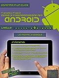 eBook Gratis da Scaricare Corso di programmazione per Android Livello 9 Esperto in un click Vol 45 (PDF,EPUB,MOBI) Online Italiano