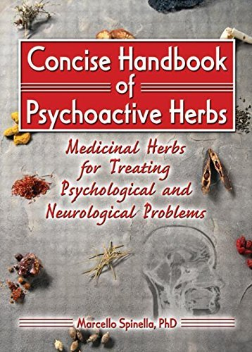 Concise Handbook of Psychoactive Herbs: Medicinal Herbs for Treating Psychological and Neurological Problems by Marcello Spinella (2005-02-25)