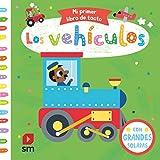 Los vehículos (Mi primer libro de tacto)