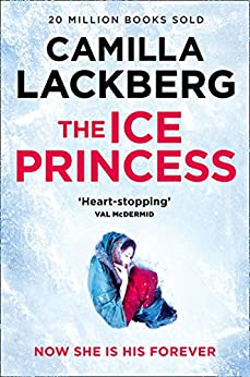 The Ice Princess (Patrik Hedstrom and Erica Falck, Book 1) by [Läckberg, Camilla]