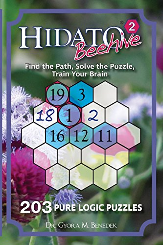 Hidato Beehive 2: 203 New Logic Puzzles: Volume 2 por Dr. Gyora M Benedek