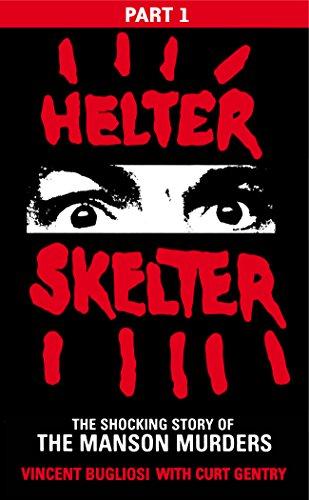 Helter Skelter: Part One of the Shocking Manson Murders por Vincent Bugliosi
