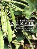 Back Garden Seed Saving: Keeping Our Vegetable Heritage Alive