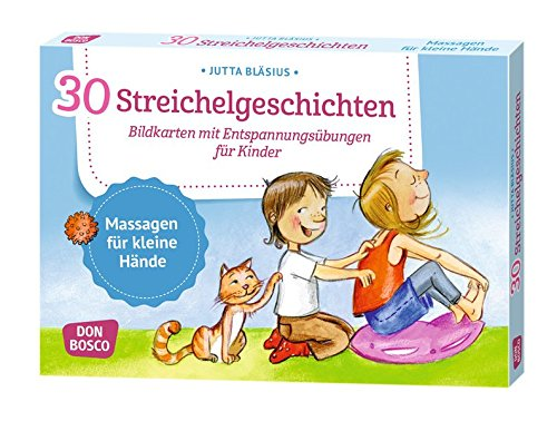30 Streichelgeschichten: Bildkarten mit Entspannungsübungen für Kinder (Körperarbeit und innere Balance / 30 Ideen auf Bildkarten)