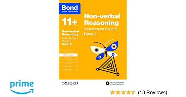 Bond 11+: Non-verbal Reasoning Assessment Papers: 10-11+