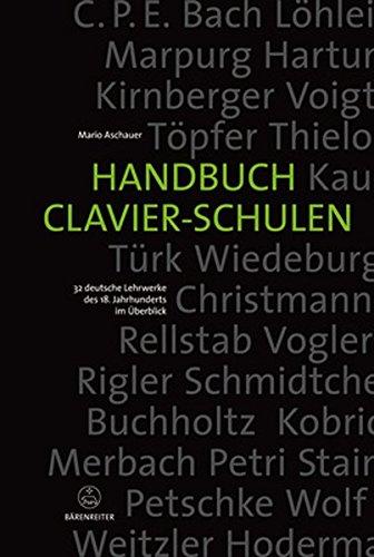Handbuch Clavier-Schulen: 32 deutsche Lehrwerke des 18. Jahrhunderts im Überblick