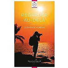 Regarder au-delà (French Edition)
