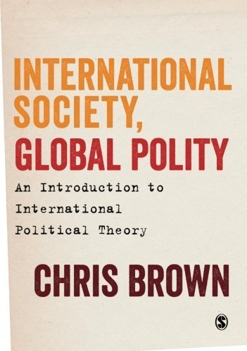 International Society, Global Polity: An Introduction to International Political Theory annotated edition by Brown, Chris (2014) Paperback