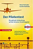 Image de Der Pilotentest. Die optimale Vorbereitung auf den härtesten Einstellungstest. Mit interaktiver Trainings-CD-ROM