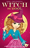 Books for Girls : Witch School (1) The Awakening: (Magic, Witches, Cat, Friendship, Grow up, Books for Girls 9-12)