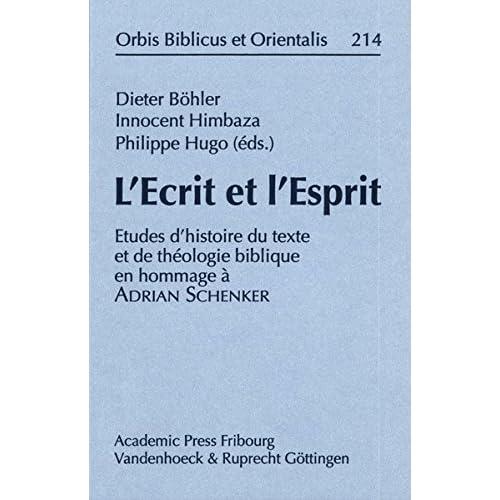 L'ecrit Et L'esprit: Etudes D'histoire Du Texte Et De Theologie Biblique En Hommage a Adrian Schenker