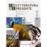 La letteratura al presente. Con e-book. Con espansione online. Per le Scuole superiori: 2