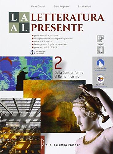 La letteratura al presente. Per le Scuole superiori. Con e-book. Con espansione online: 2