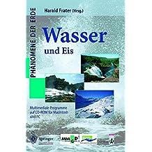 Wasser und Eis: Interaktives Wissen auf CD-ROM für Windows und Macintosh (Phänomene der Erde)
