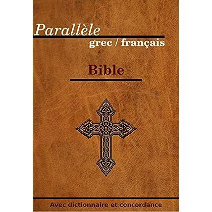 Bible parallèle grec / français: avec concordance et dictionnaire