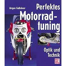 Perfektes Motorradtuning: Optik und Technik