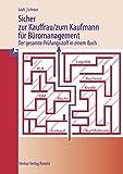 Sicher zur Kauffrau/zum Kaufmann für Büromanagement: Der gesamte Prüfungsstoff in einem Buch - Gisbert Groh, Volker Schröer
