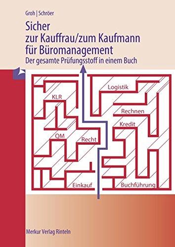 Sicher zur Kauffrau/zum Kaufmann für Büromanagement: Der gesamte Prüfungsstoff in einem Buch