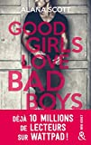 Good Girls Love Bad Boys: le succès New Adult sur Wattpad enfin en papier !