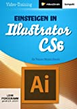 Einsteigen in Illustrator CS6 - Martin Dörsch
