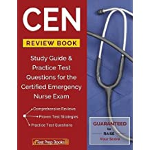 CEN Review Book: Study Guide & Practice Test Questions for the Certified Emergency Nurse Exam