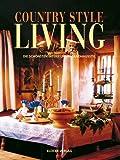 Country Style Living 3 - Die schönsten Interieurs im Landhausstil