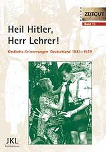 Heil Hitler, Herr Lehrer. Kindheit in Deutschland 1933-1939 (2000-01-01)