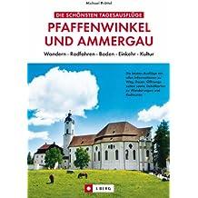Die schönsten Tagesausflüge Pfaffenwinkel und Ammergau: Wandern · Radfahren · Baden · Einkehr · Kultur. Die besten Ausflüge mit allen Informationen zu ... Detailkarten zu Wanderungen und Radtouren
