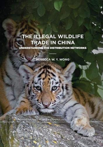 The Illegal Wildlife Trade in China (Palgrave Studies in Green Criminology)