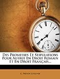 des promesses et stipulations pour autrui en droit romain et en droit francais