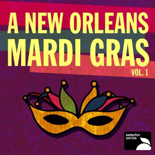 A New Orleans Mardi Gras, Vol. 1 -