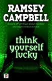 Think Yourself Lucky (Fiction Without Frontiers)