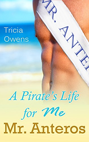 a-pirates-life-for-me-mr-anteros-standalone-novella-pirates-of-anteros-english-edition