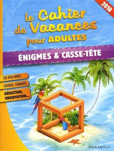 Le cahier de vacances pour adultes Enigmes & casse-têtes