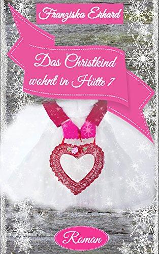 Das Christkind wohnt in Hütte 7 (Will und Sophie 1)