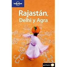 Rajastán, Delhi y Agra 1 (Guías de País Lonely Planet)