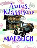 Malbuch Klassische Autos ✎: Einfaches Malbuch für Jungs von 4-10 Jahren! ✌ (Malbuch Klassische Autos - A SERIES OF COLORING BOOKS, Band 4)