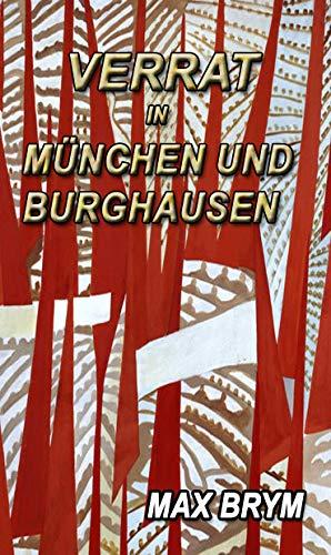 Verrat in München und Burghausen von [Brym, Max]