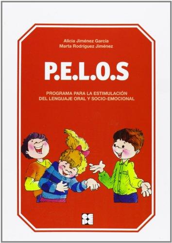 P.E.L.O.S.: Programa para la estimulación del lenguaje oral y socio-emocional (Educación Infantil y Primaria) - 9788478699308 por Alicia Jiménez García