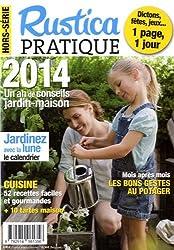 Rustica pratique, Hors-série : 2014 un an de conseils jardin-maison