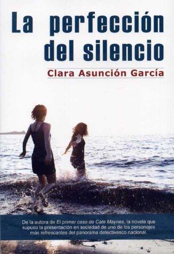 La perfección del silencio eBook: García, Clara Asunción: Amazon ...