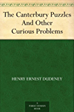 The Canterbury Puzzles And Other Curious Problems (English Edition)