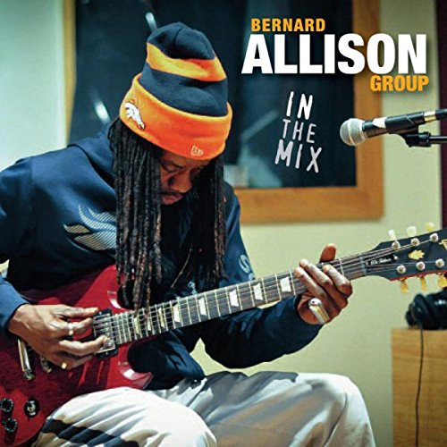 Bernard Allison: In The Mix (Audio CD)