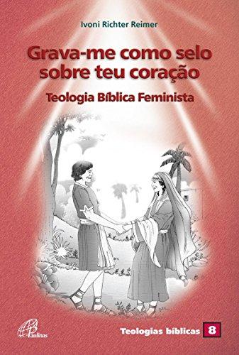 grava-me-como-selo-sobre-teu-coracao-teologia-biblica-feminista-teologias-biblicas-8