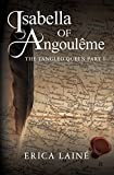 Image de Isabella of Angoulême (The Tangled Queen Book 1) (English Edition)