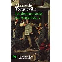 La democracia en América, 2 (El Libro De Bolsillo - Ciencias Sociales)