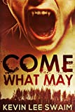 Come What May...