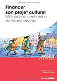 Financer son projet culturel - Méthode de recherche de financements...