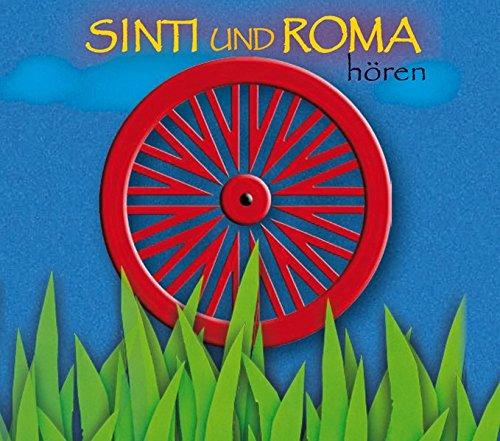 Sinti und Roma hören: Eine musikalisch illustrierte Reise durch die Kulturgeschichte der Sinti und Roma von den Anfängen bis in die Gegenwart, mit ... ... (Länder hören - Kulturen entdecken)