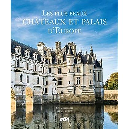 Les Plus Beaux Chateaux et Palais d'Europe